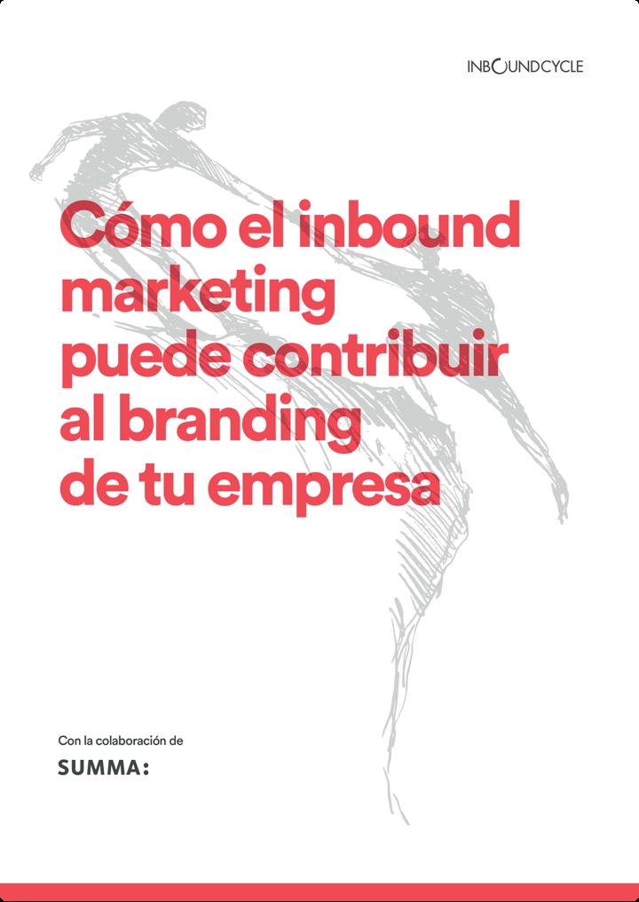P1 - Cómo puede el inbound marketing contribuir al branding de tu empresa