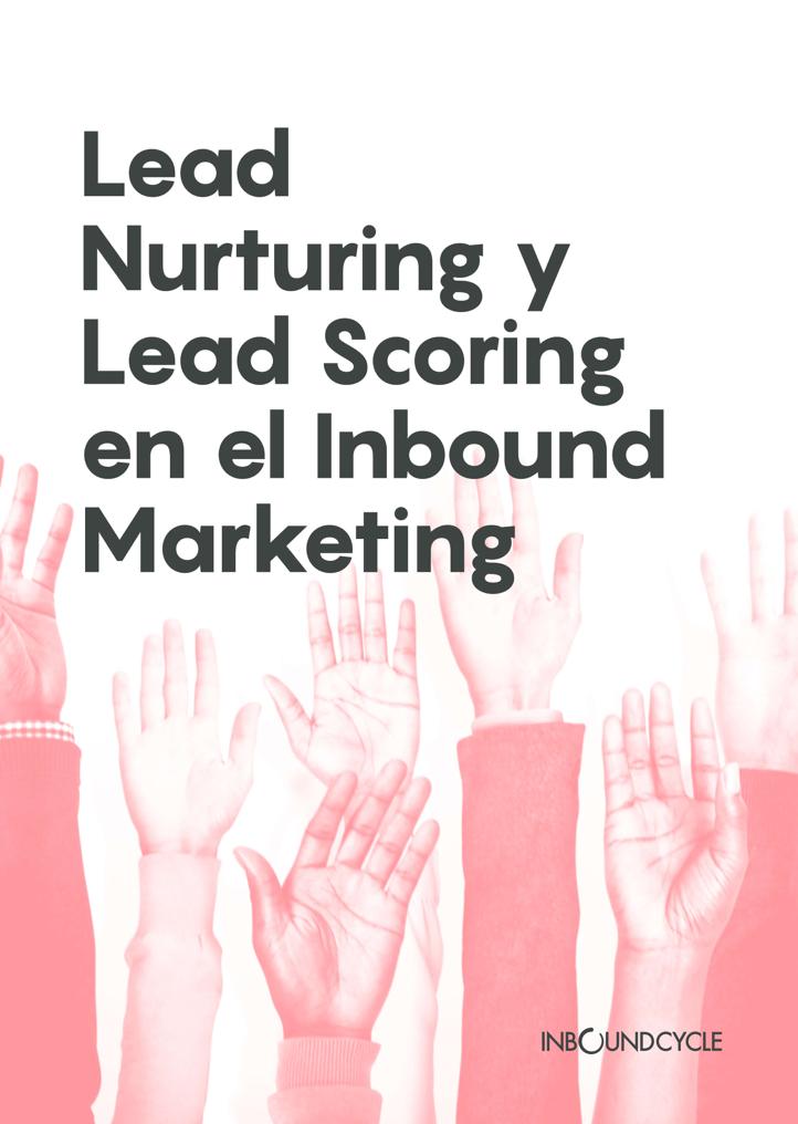 P1 - Lead nurturing y lead scoring en el inbound marketing