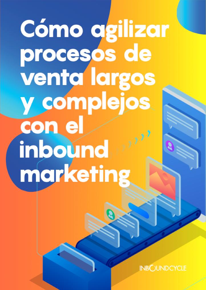 P1 - Cómo agilizar procesos de venta largos y complejos con el inbound marketing-1