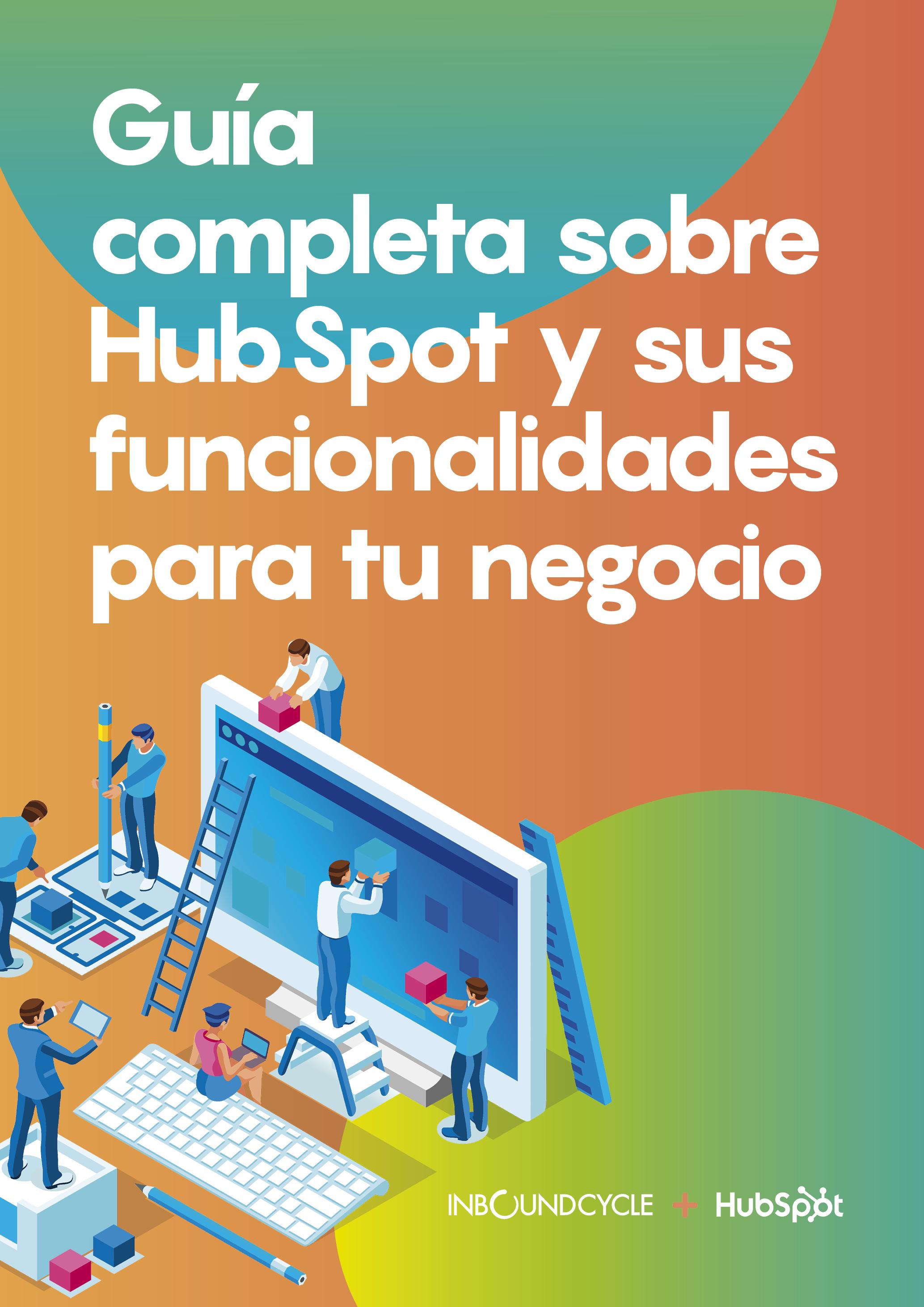 ICC - eBook - Guía completa sobre HubSpot y sus funcionalidades para tu negocio